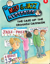 The Milo & Jazz Mysteries: The Case of the Crooked Campaign