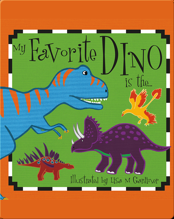 My Favorite Dino is The…