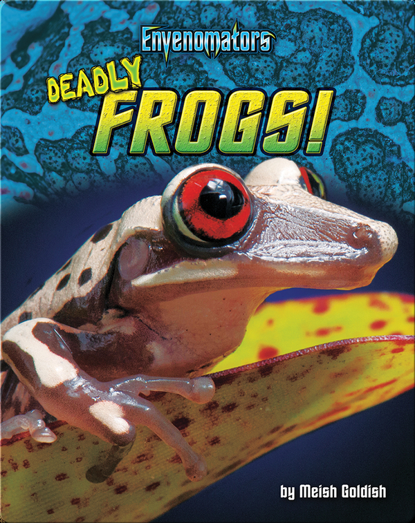 Deadly Frogs!