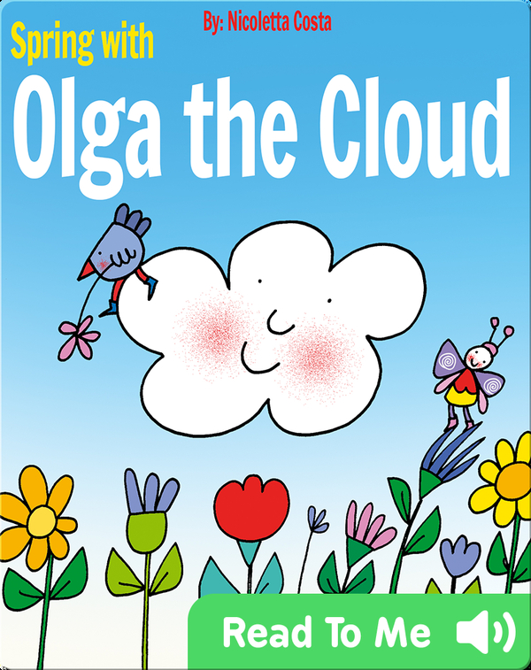 Spring with Olga the Cloud
