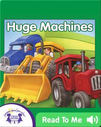 Huge Machines