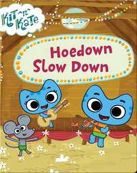 Kit ^n^ Kate: Hoedown Slow Down