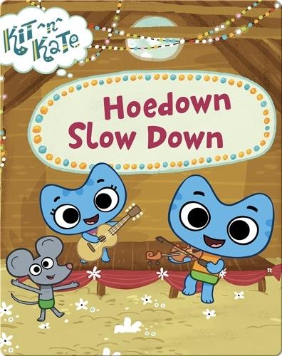 Kit ^n^ Kate: Hoedown Slow Down