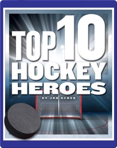 Top 10 Hockey Heroes