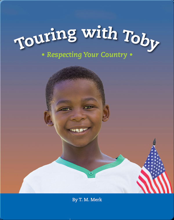 Touring with Toby: Respecting Your Country