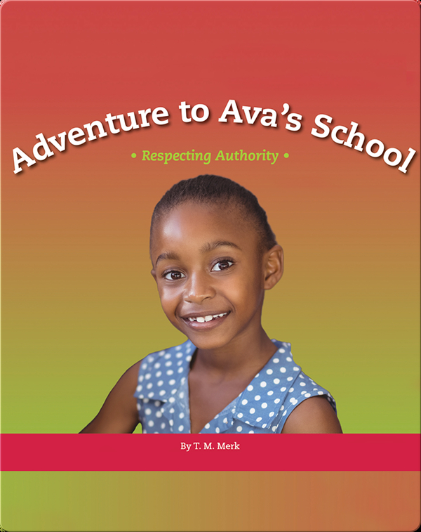 Adventure to Ava's School: Respecting Authority