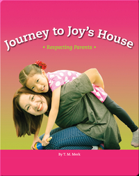 Journey to Joy's House: Respecting Parents
