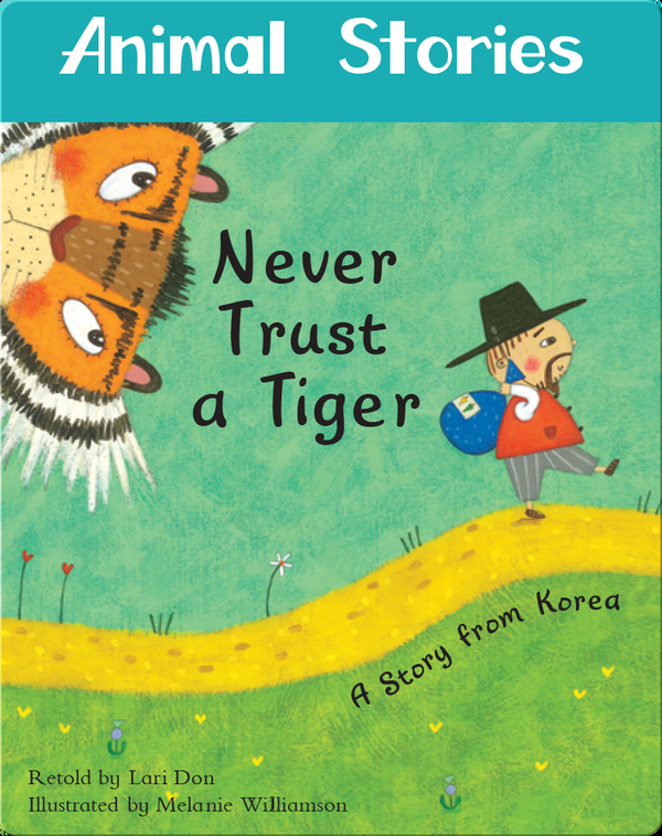 Animal Stories: Never Trust a Tiger
