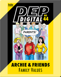 Pep Digital Vol. 44: Archie & Friends Family Values