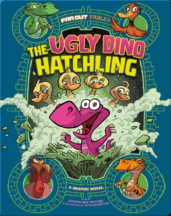 Ugly Dino Hatchling: A Graphic Novel
