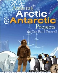 Amazing Arctic & Antarctic Projects