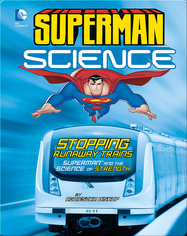 Stopping Runaway Trains: Superman and the Science of Strength