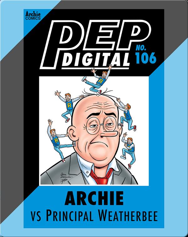 Pep Digital Vol. 106: Archie VS Principal Weatherbee