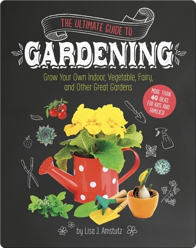 The Ultimate Guide to Gardening