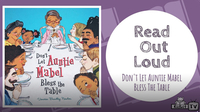 Read Out Loud | DON'T LET AUNTIE MABEL BLESS THE TABLE