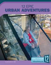 12 Epic Urban Adventures