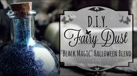 How to Make Fairy Dust: Black Magic Glitter Potion