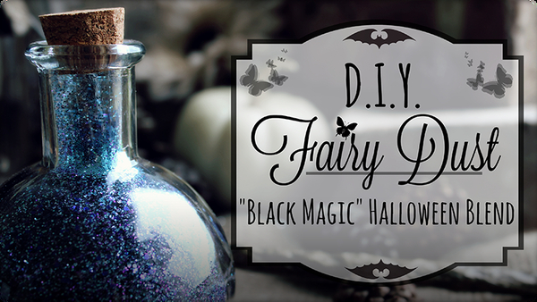 How to Make Fairy Dust: Black Magic Glitter Potion