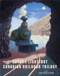 The Canadian Railroad Trilogy