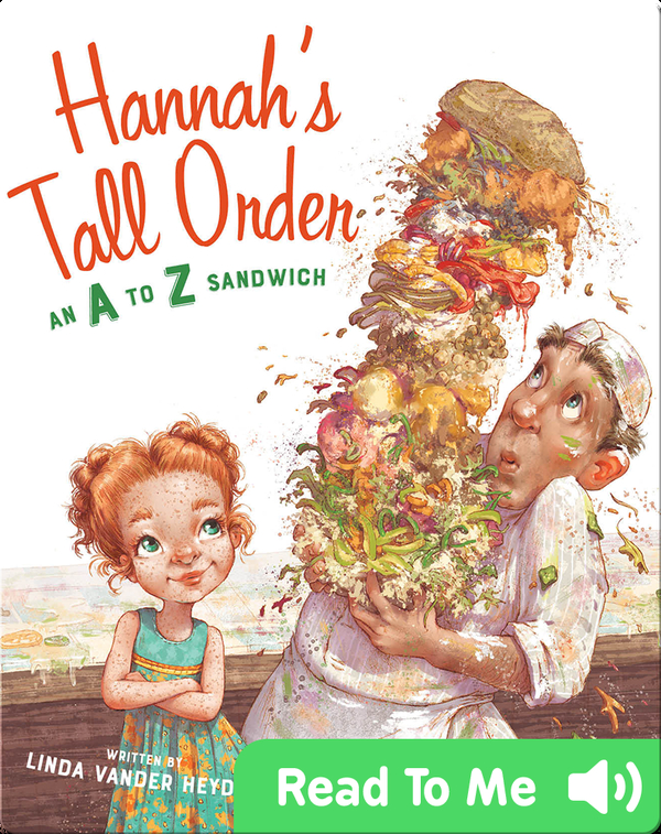 Hannah's Tall Order: An A to Z Sandwich