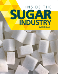 Inside the Sugar Industry