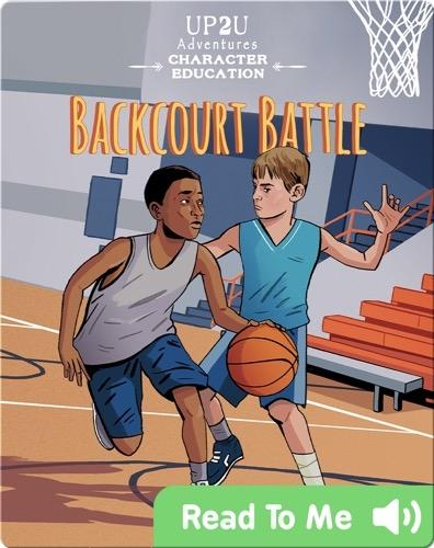 Backcourt Battle: An Up2U Character Education Adventure