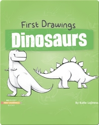 First Drawings: Dinosaurs