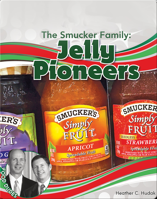 The Smucker Family: Jelly Pioneers