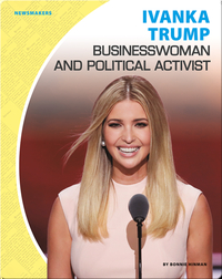 Ivanka Trump: Businesswoman and Political Activist