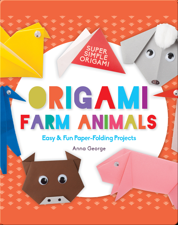 Origami Farm Animals: Easy & Fun Paper-Folding Projects