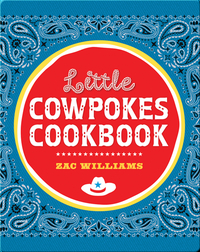 Little Cowpokes Cookbook