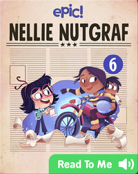 Nellie Nutgraf Book 6: Breaking News