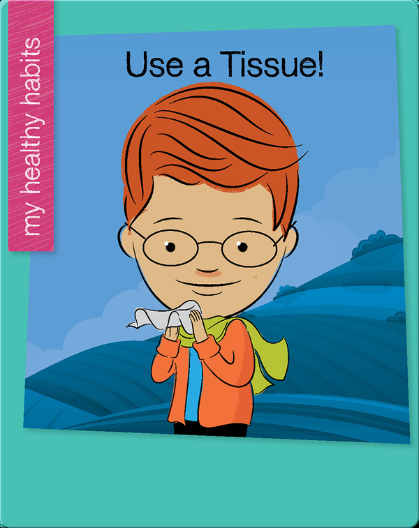 Use a Tissue!