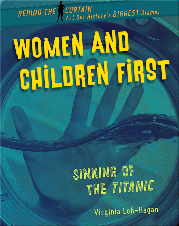 Women and Children First: Sinking of the Titanic