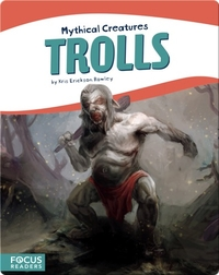 Mythical Creatures: Trolls