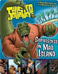 Shipwrecked on Mad Island (Twisted Journeys)