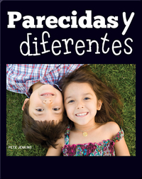 Parecidas y diferentes: Alike and Different
