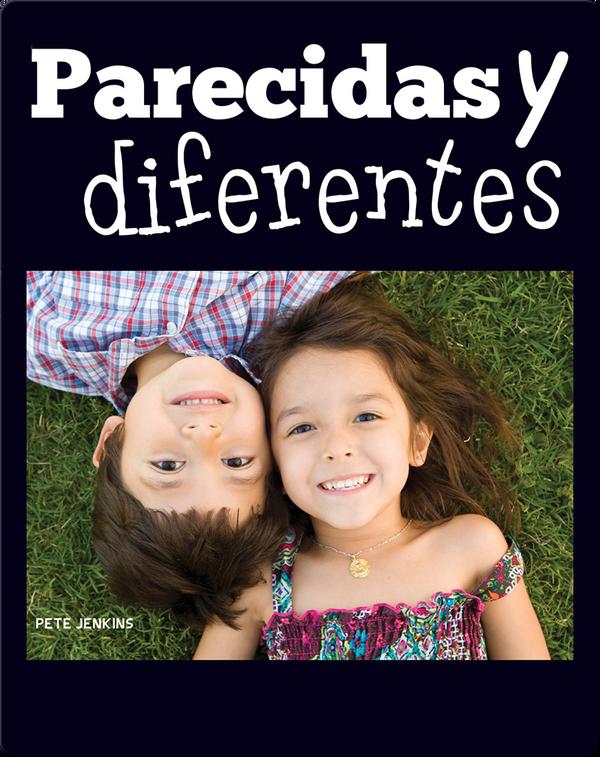 Parecidas y diferentes: Alike and Different