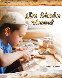 ¿De dónde viene?: Where Does It Come From?