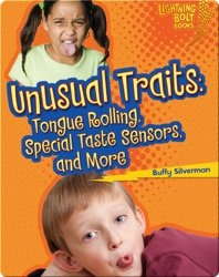 Unusual Traits: Tongue Rolling, Special Taste Sensors, and More
