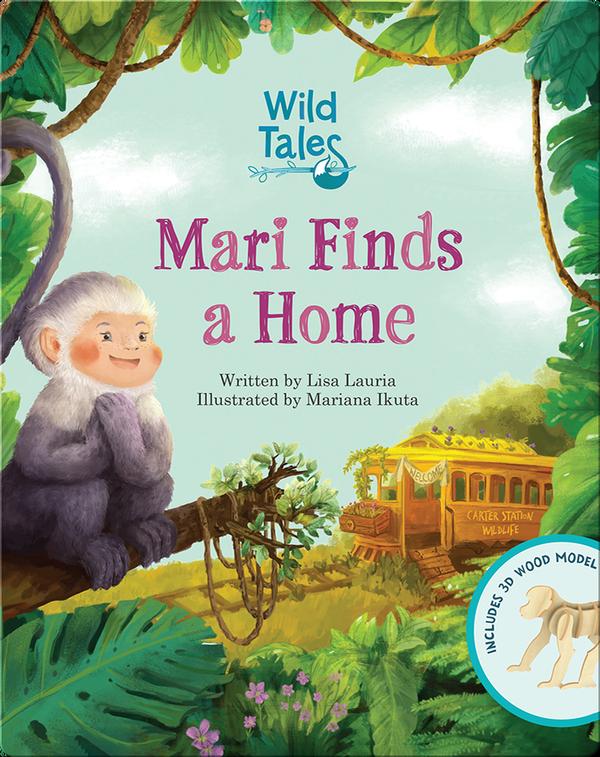 Wild Tales: Mari Finds A Home