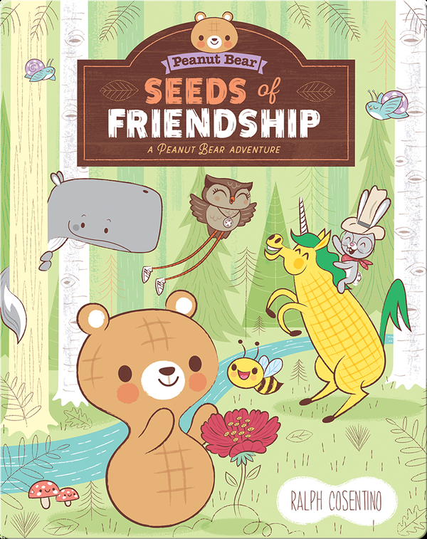 Seeds of Friendship: A Peanut Bear Adventure