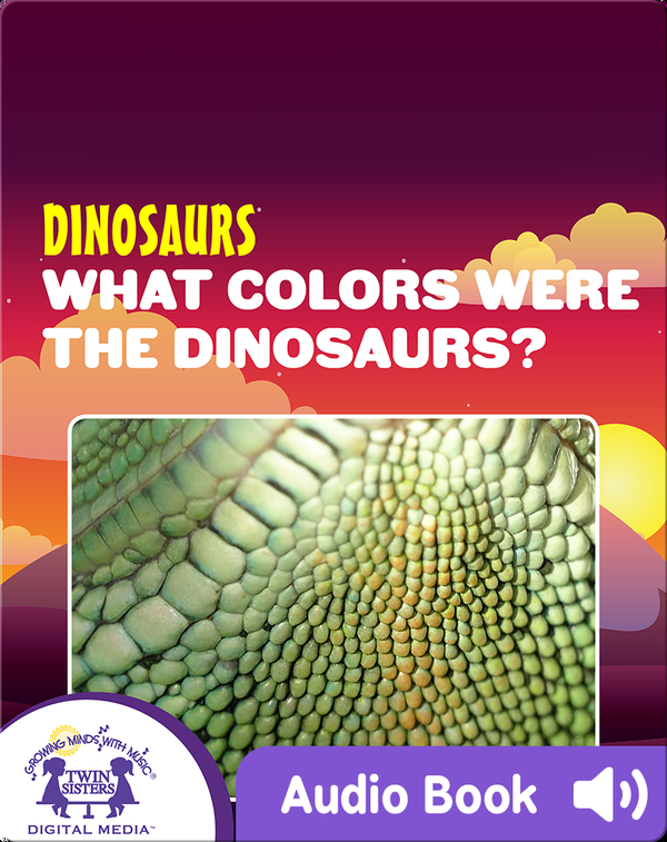 Dinosaurs: What Colors Were The Dinosaurs?