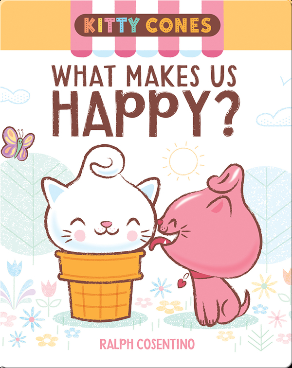 Kitty Cones: What Makes Us Happy?