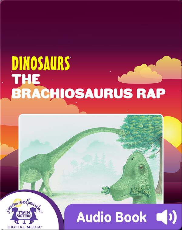 Dinosaurs: The Brachiosaurus Rap