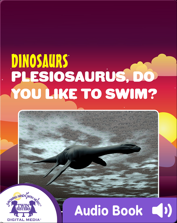 Dinosaurs: Plesiosaurus, Do You Like To Swim?