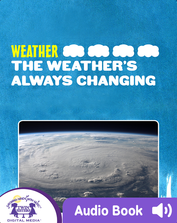 Weather: The Weather's Always Changing