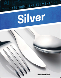 Exploring the Elements: Silver
