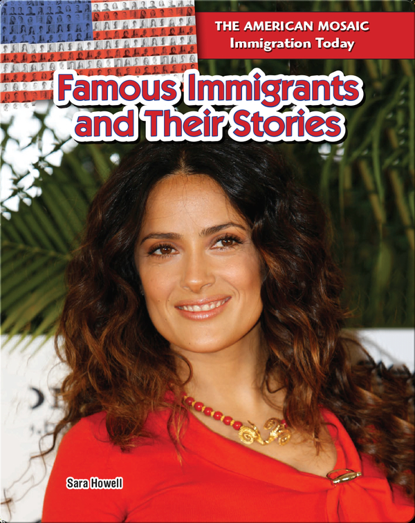 Famous Immigrants and Their Stories