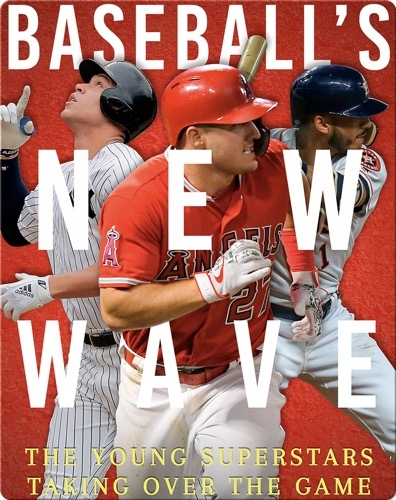 Baseball's New Wave: The Young Superstars Taking Over the Game